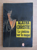 Anticariat: Agatha Christie - Le couteau sur la nuque
