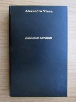 Alexandru Vianu - Abraham Lincoln