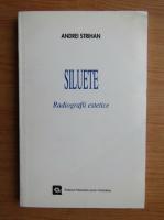 Anticariat: Andrei Strihan - Siluete. Radiografii estetice