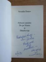 Anticariat: Arcadie Donos - Aduceri aminte: De pe Nistru si Dambovita (cu autograful si dedicatia autorului)