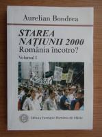 Anticariat: Aurelian Bondrea - Starea natiunii 2000, volumul 1. Romania incotro?