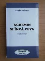 Anticariat: Corin Bianu - Agremin si inca ceva