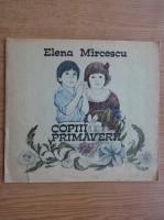 Elena Mircescu - Copiii primaverii
