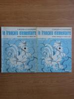 Anticariat: G. Mauger, G. Gougenheim - Le francais elementaire methode progressive de francais usuel (2 volume)