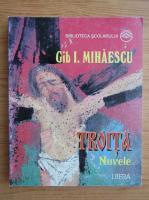 Gib. I. Mihaescu - Troita