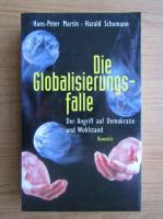 Anticariat: Hans Peter Martin - Die Globalisierungsfalle