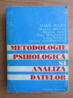 Anticariat: Ioan Radu - Metodologie psihologica si analiza datelor