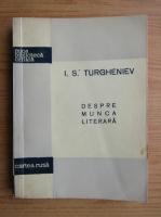 Ivan Sergheevici Turgheniev - Despre munca literara