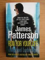 Anticariat: James Patterson - Run for your life. Michael Ledwidge