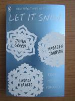John Green, Lauren Myracle, Maureen Johnson - Let it snow