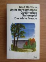 Knut Hamsun - Unter Herbststernen. Gedampftes. Saitenspiel. Die letzte Freude
