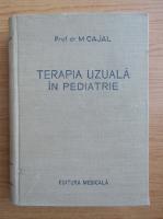 Anticariat: M. Cajal - Terapia uzuala in pediatrie