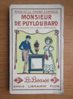 Anticariat: Marquise de Pindray DAmbelle - Monsieur de Puyloubard (1928)