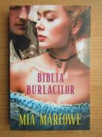 Anticariat: Mia Marlowe - Biblia burlacilor