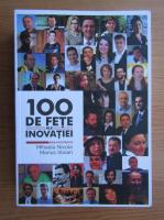 Anticariat: Mihaela Nicola, Marius Stoian - 100 de fete ale inovatiei