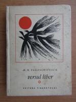 Anticariat: Miron Radu Paraschivescu - Versul liber (volumul 1)
