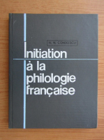 Anticariat: Nicolae N. Condeescu - Initiation a la philologie francaise