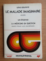Anticariat: Oeuvres et themes. Le malade imaginaire