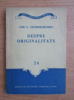 Anticariat: Ovid S. Crohmalniceanu - Despre originalitate