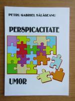 Petru Gabriel Salageanu - Probleme de perspicacitate. Umor