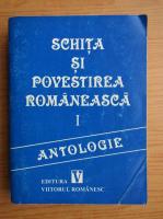 Schita si povestirea romaneasca (volumul 1)