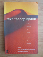 Text, theory, space. Land, literature and history in South Africa and Australia