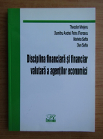 Anticariat: Theodor Mrejeru - Disciplina financiara si financiar valutara a agentilor economici