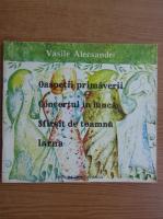 Vasile Alecsandri - Oaspetii primaverii. Concertul in lunca. Sfarsit de toamna. Iarna