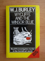 Anticariat: W. J. Burley - Wycliffe and the Winsor blue
