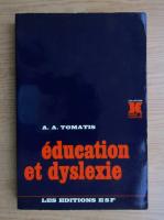 A. A. Tomatis - Education et dyslexie