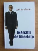 Anticariat: Adrian Nastase - Exercitii de libertate