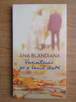 Ana Blandiana - Variatiuni pe o tema data