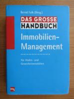 Anticariat: Bernd Falk - Das grosse Handbuch Immobilien-Management
