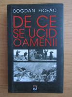 Bogdan Ficeac - De ce se ucid oamenii