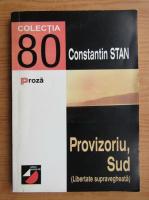 Constantin Stan - Provizoriu, Sud. Libertate supravegheata