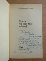 Constantin Voivozeanu - Grette nu mai face spionaj (cu autograful autorului)