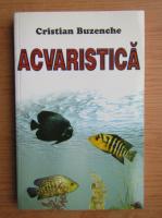 Anticariat: Cristian Buzenche - Acvaristica
