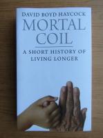 Anticariat: David Boyd Haycock - Mortal coil
