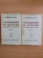 Dimitrie Gusti - Cunoastere si actiune in serviciul natiunii (2 volume, 1940)