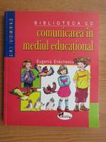 Eugenia Enachescu - Comunicarea in mediul educational