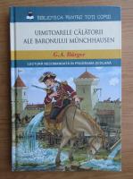 Anticariat: Gottfried August Burger - Uimitoarele calatorii ale baronului Munchhausen