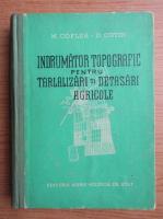 Anticariat: M. Coflea - Indrumator topografic pentru tarlalizari si detasari agricole