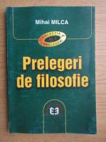 Anticariat: Mihai Milca - Prelegeri de filosofie