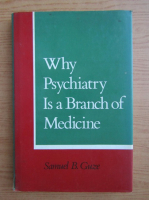 Anticariat: Samuel B. Guze - Why psychiatry is branch of medicine