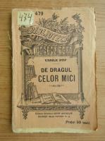Vasile Pop - De dragul celoc mici (1930)