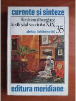 Anticariat: Aleksa Celebonovic - Realismul burghez la sfarsitul secolului XIX