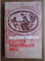 Anatole France - Cartea prietenului meu