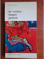 Anticariat: Andre Lhote - Sa vorbim despre pictura