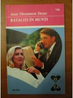 Anticariat: Ann Thomson Dean - Rataciti in munti