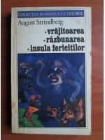 Anticariat: August Strindberg - Vrajitoarea. Razbunarea. Insula fericitilor